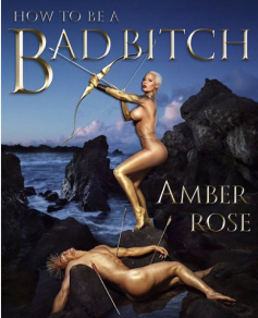 """How to Be a Bad Bitch"" (Amber Rose)"